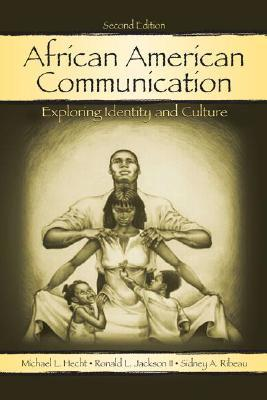 African American Communication : Exploring Identity and Culture
