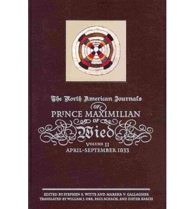The North American Journals of Prince Maximilian of Wied, Volume 2