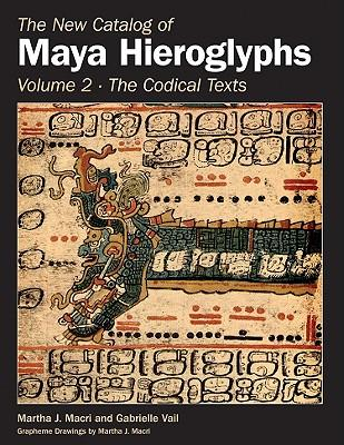 The New Catalog of Maya Hieroglyphs, Volume Two