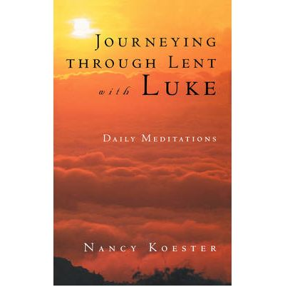 Journey Through Lent with Luke : Daily Meditations