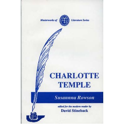 an analysis of susanna rowsons novel charlotte temple In susanna rowsons day, this was a book of woman empowerment in susanna rowsons book charlotte temple  empowerment in susanna rowsons book.