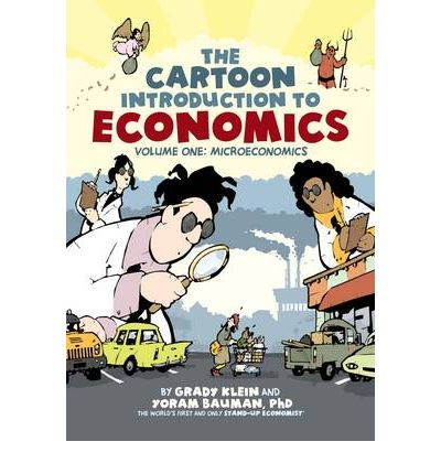 The Cartoon Introduction to Economics: Microeconomics v. 1