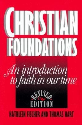 christian foundations kathleen fischer thomas hart Kathleen r fischer is the author of christian foundations (385 avg rating,  thomas n hart.