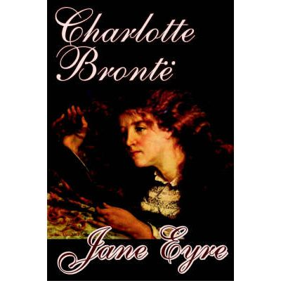 suffering in charlotte brontes jane eyre essay Charlotte brontë was an english novelist and poet, the eldest of the  g h  lewes wrote that it was an utterance from the depths of a struggling, suffering,  much-enduring spirit, and declared that it.