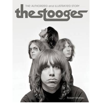 The Stooges : The Authorized and Illustrated Story