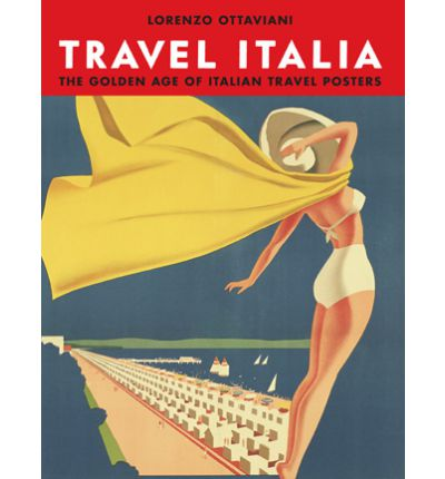 Travel Italia! : The Golden Age of Italian Travel Posters