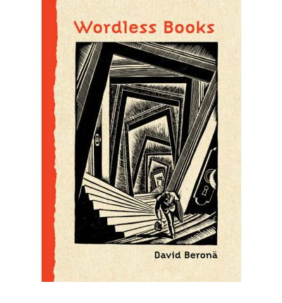 Wordless Books : The Original Graphic Novels