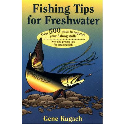 Fishing tips for freshwater thomas p lowry 9780811726542 for Freshwater fishing tips