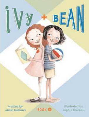 Ivy and Bean: Bk. 1