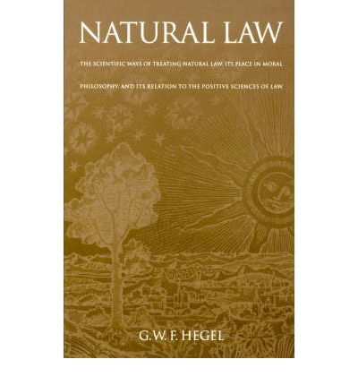 hegel essay on natural law Hegel: social and political thought usually referred to as the essay on natural law, hegel criticizes both the empirical and formal approaches to natural law.