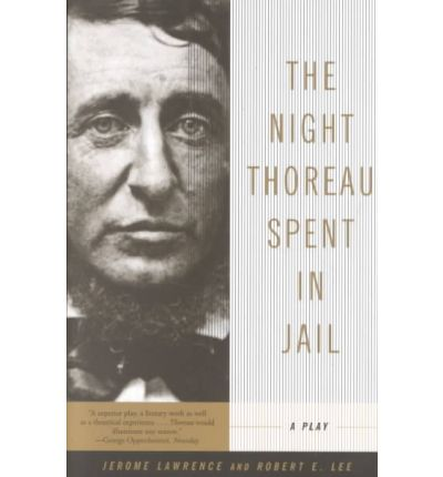 breaking the law in the night thoreau spent in jail by robert edwin lee and jerome lawrence Breaking the law in the night thoreau spent in jail by robert edwin lee and jerome lawrence pages  jerome lawrence, robert edwin lee, the night thoreau spent in jail.
