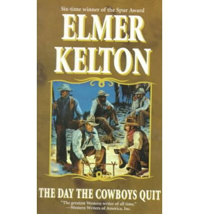 the day the cowboys quit by elmer kelton essay Abebookscom: the day the cowboys quit (9780765360557) by elmer kelton and a great selection of similar new, used and.