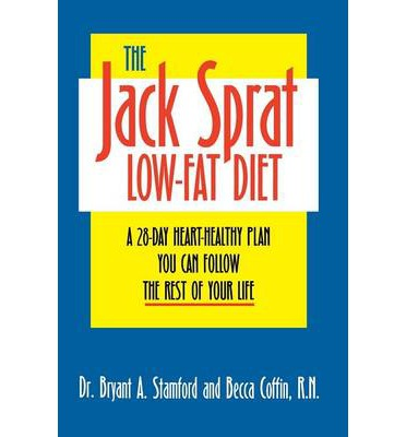 The Jack Sprat Low-Fat Diet : A 28-Day Heart-Healthy Plan You Can Follow the Rest of Your Life