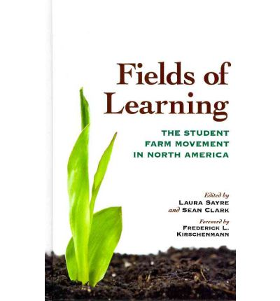 Fields of Learning : The Student Farm Movement in North America