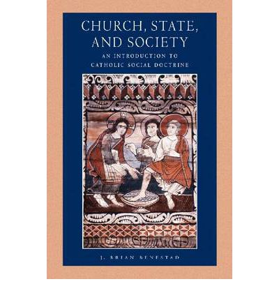Church, State and Society : An Introduction to Catholic Social Doctrine