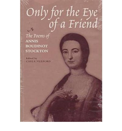 the life and poems of annis boudinot stockton Buy only for the eye of a friend: the poems of annis boudinot stockton by annis boudinot stockton, carla mulford (isbn: 9780813916132) from amazon's book store.