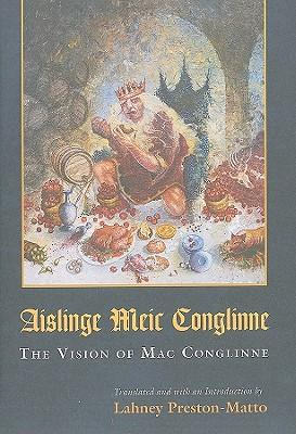 Aislinge Meic Conglinne : The Vision of Mac Conglinne