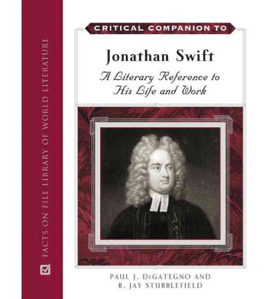 a biography and life work of jonathan swift an english novelist Jonathan swift used to ridicule the idiotic modern idea of understanding writers through their biography he thought it ridiculous to render writing contingent on disappearing moments and.