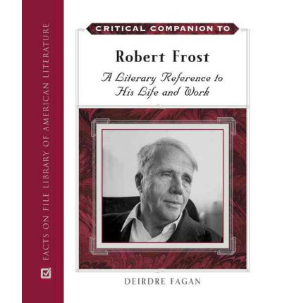 the life and works of robert frost A biographical profile of robert frost, celebrated american poet whose work is rooted in new england farm life, combining a modernist sensibility and sense of language in traditional verse forms.