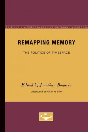 Remapping Memory : The Politics of Timespace
