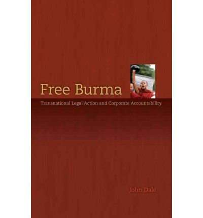 Free Burma : Transnational Legal Action and Corporate Accountability