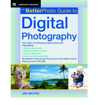 BetterPhoto Guide to Digital Photography