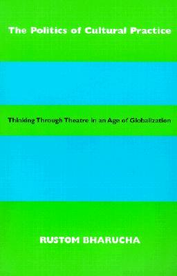 Scarica il libro audio in inglese The Politics of Cultural Practice : Thinking through Theatre in an Age of Globalization by Rustom Bharucha in Italian iBook