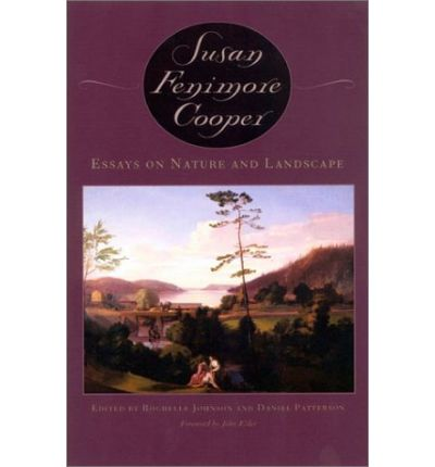 susan fenimore cooper essays on nature and landscape Other works [u georgia p, 2001] and essays on nature and landscape by  susan fenimore cooper [u georgia p  2002]) johnson's 2009.