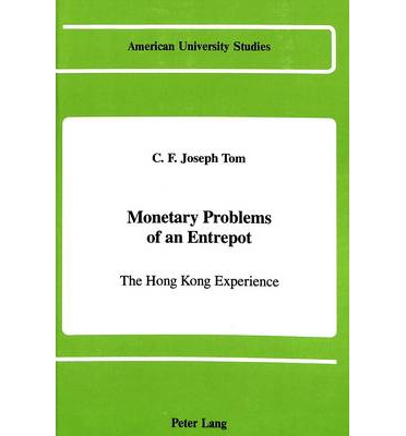 Monetary Problems of an Entrepot : The Hong Kong Experience
