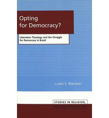 Opting for Democracy? : Liberation Theology and the Struggle for Democracy in Brazil