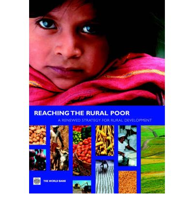 Reaching the Rural Poor : A Renewed Strategy for Rural Development