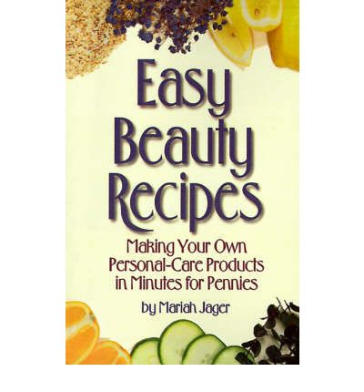 Download gratuito di ebook per ipad mini Easy Beauty Recipes : Making Your Own Personal-Care Products in Minutes for Pennies (Letteratura italiana) iBook