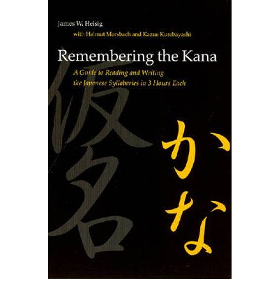 Remembering the Kana: part 1 Hiragna: part 2 Katakana: A Guide to Reading and Writing the Japanese Syllabaries in 3 Hours Each