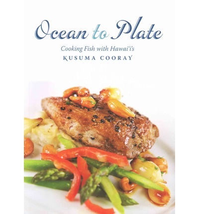 Ocean to Plate : Cooking Fish with Hawai'i's Kusuma Cooray