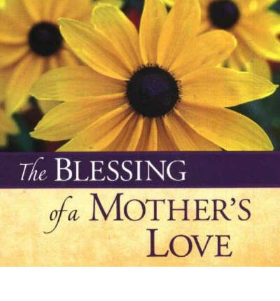 Blessings of a Mother  s Love  Blessing  Ideals Publications    Hardcover   Ap...