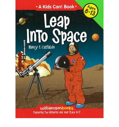 LEAP INTO SPACE: Exploring the Universe and Your Place in It  Williamson Kids...