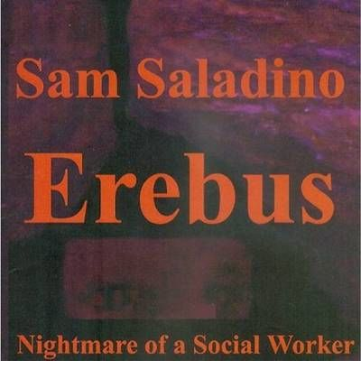 Erebus: Nightmare of a Social Worker  Paperback   Jun 22, 2014  Saladino, Sam