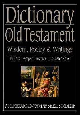 Dictionary of the Old Testament : Wisdom, Poetry & Writings