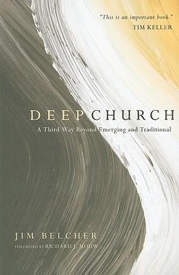 Deep Church : a Third Way Beyond Emerging and Traditional
