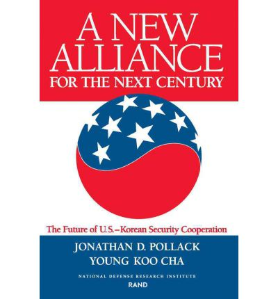 A New Alliance for the Next Century : Future of the U.S.-Korean Security Cooperation