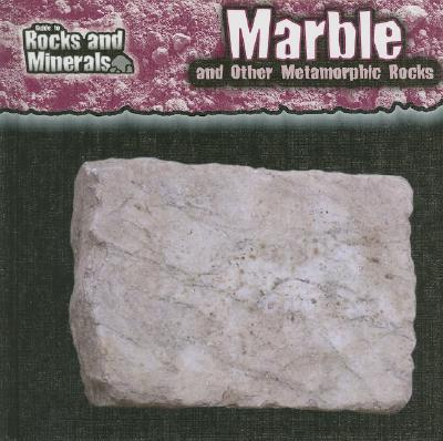 Marble and Other Metamorphic Rocks