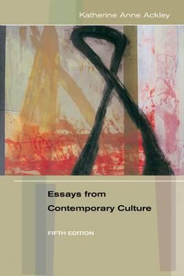 essays from contemporary culture by katherine ackley The course will survey a broad range of film genres including contemporary popular film as well as art house cinema mary favret and nicola watson, eds , at the limits of romanticism: essays in cultural, feminist, and materialist criticism katherine anne ackley (1992) 89-103 week 8 essay.