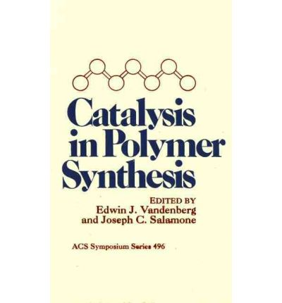 Catalysis in Polymer Synthesis