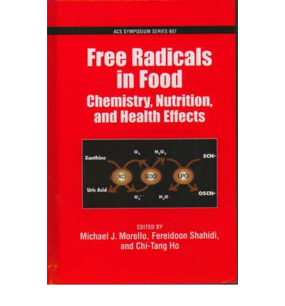 Free Radicals in Foods : Chemistry, Nutrition and Health