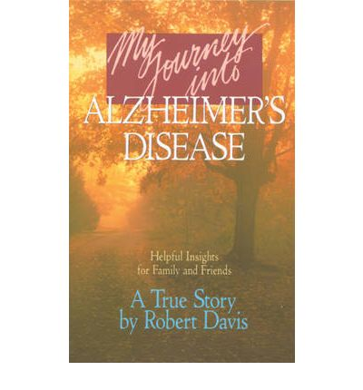 My Journey into Alzheimers Disease