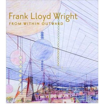 Frank Lloyd Wright Architecture and Life : Guggenheim Exhibition Catalog