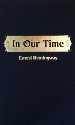 in our time essays ernest hemingway In our time is ernest hemingway's first collection of short stories, published in 1925 by boni & liveright, new yorkits title is derived from the english book of common prayer, give peace.