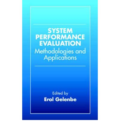 System Performance Evaluation : Methodologies and Applications