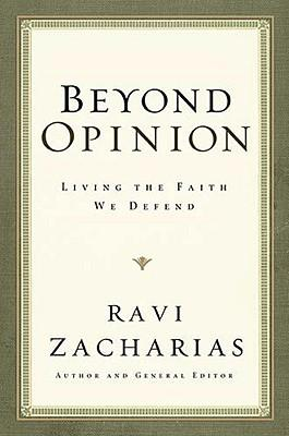 Beyond Opinion : Living the Faith We Defend