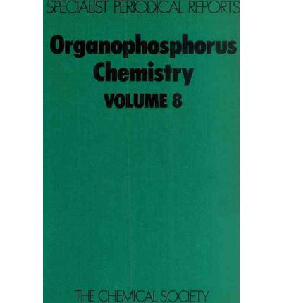 Organophosphorus Chemistry: A Review of the Literature Published Between July 1975 and June 1976 Volume 8 : A Review of Chemical Literature